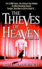 The Thieves of Heaven ebook by Richard Doetsch