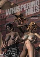 Whispering Hills - Volume 1 ebook by Briaeros