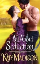 All About Seduction eBook by Katy Madison