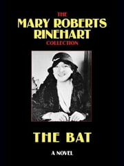 The Bat ebook by Rinehart, Mary Roberts