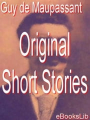 Original Short Stories ebook by Henri Renee Guy De Maupassant