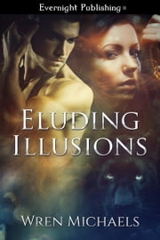 Eluding Illusions ebook by Wren Michaels