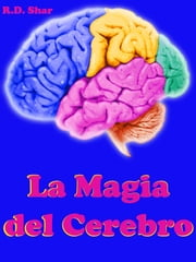La Magia del Cerebro ebook by R.D. Shar