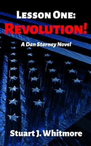 Lesson One: Revolution! ebook door Stuart J. Whitmore