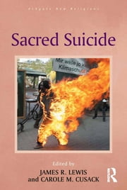 Sacred Suicide ebook by Carole M. Cusack,James R. Lewis
