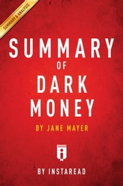 Summary of Dark Money - by Jane Mayer | Includes Analysis ebook by Instaread Summaries