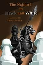 The Najdorf in Black and White eBook by Bryan Smith