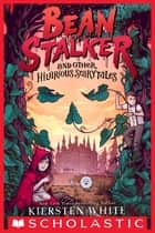 Beanstalker and Other Hilarious Scarytales ebook by