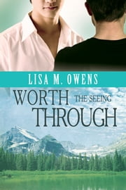 Worth the Seeing Through ebook by Lisa M. Owens