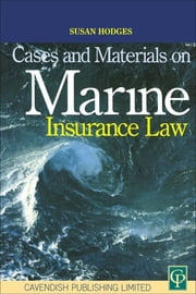 Cases and Materials on Marine Insurance Law ebook by Susan Hodges