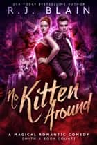 No Kitten Around ebook by R.J. Blain