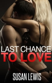 Last Chance to Love - Last Chance to Love, #1 ebook by Susan Lewis