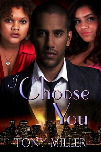 I Choose You ebook by Tony Miller