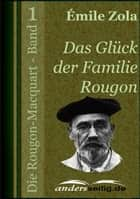 Das Glück der Familie Rougon - Die Rougon-Macquart - Band 1 ebook by Émile Zola