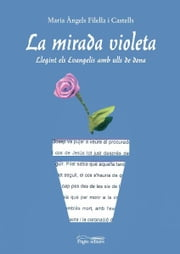 La mirada violeta ebook by Maria Àngels Filella