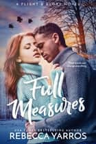 Full Measures ebook by Rebecca Yarros