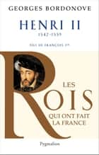 Henri II - roi gentilhomme ebook by Georges Bordonove