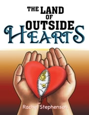 THE LAND OF OUTSIDE HEARTS ebook by Rachel Stephenson