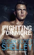 Fighting For More ebook by Susan Scott Shelley