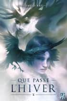 Que passe l'Hiver eBook by David Bry