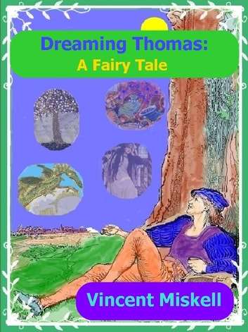 Dreaming Thomas: A Fairy Tale ebook by Vincent Miskell