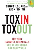 Toxin Toxout ebook by Bruce Lourie,Rick Smith