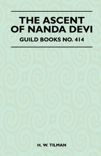 The Ascent of Nanda Devi ebook by H. Tilman
