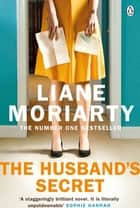 The Husband's Secret - From the bestselling author of Big Little Lies, now an award winning TV series ebook by Liane Moriarty