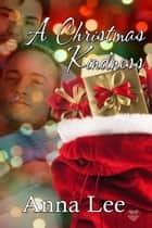A Christmas Kindness ebook by Anna Lee