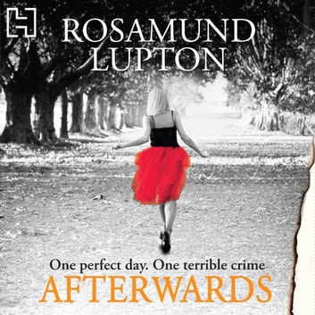 Afterwards - The Sunday Times and top-ten bestseller audiobook by Rosamund Lupton