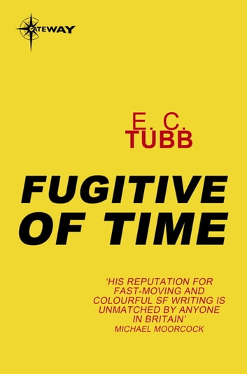 Fugitive of Time eBook by E.C. Tubb