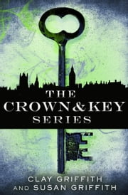The Crown & Key Series 3-Book Bundle - The Shadow Revolution, The Undying Legion, The Conquering Dark ebook by Clay Griffith, Susan Griffith