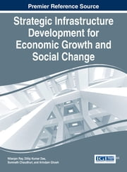 Strategic Infrastructure Development for Economic Growth and Social Change ebook by Nilanjan Ray,Dillip Kumar Das,Somnath Chaudhuri,Arindam Ghosh