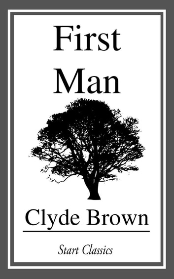 First Man ebook by Clyde Brown
