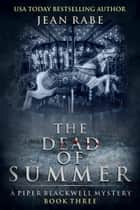 The Dead of Summer ebook by Jean Rabe