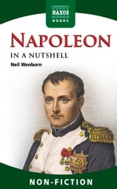 Napoleon In a Nutshell ebook by Neil Wenborn