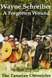 A Forgotten Wound ebook by Wayne Schreiber