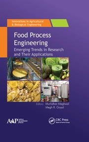 Food Process Engineering - Emerging Trends in Research and Their Applications ebook by