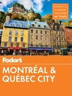 Fodor's Montreal and Quebec City ebook by Fodor's Travel Guides
