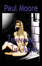 Innocence In Chains ebook by Paul Moore