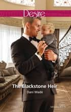 The Blackstone Heir ebook by Dani Wade