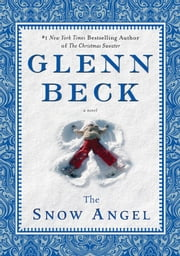 The Snow Angel ebook by Glenn Beck,Nicole Baart