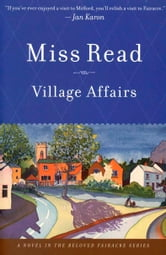 Village Affairs ebook by Miss Read