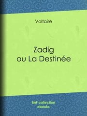 Zadig ou La Destinée ebook by Louis Moland,Voltaire