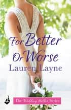 For Better Or Worse: The Wedding Belles Book 2 ebook by Lauren Layne
