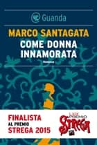 Come donna innamorata ebook by Marco Santagata