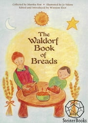 The Waldorf Book of Breads ebook by Marsha Post,Winslow Eliot,Jo Valens