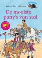 De mooiste pony's van stal ebook by Vivian den Hollander