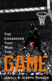 The Crossover That Won The Game ebook by Jamell Ponder, Joseph Ponder