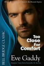 Too Close for Comfort - (Lone Star Nights) ebook by Eve Gaddy